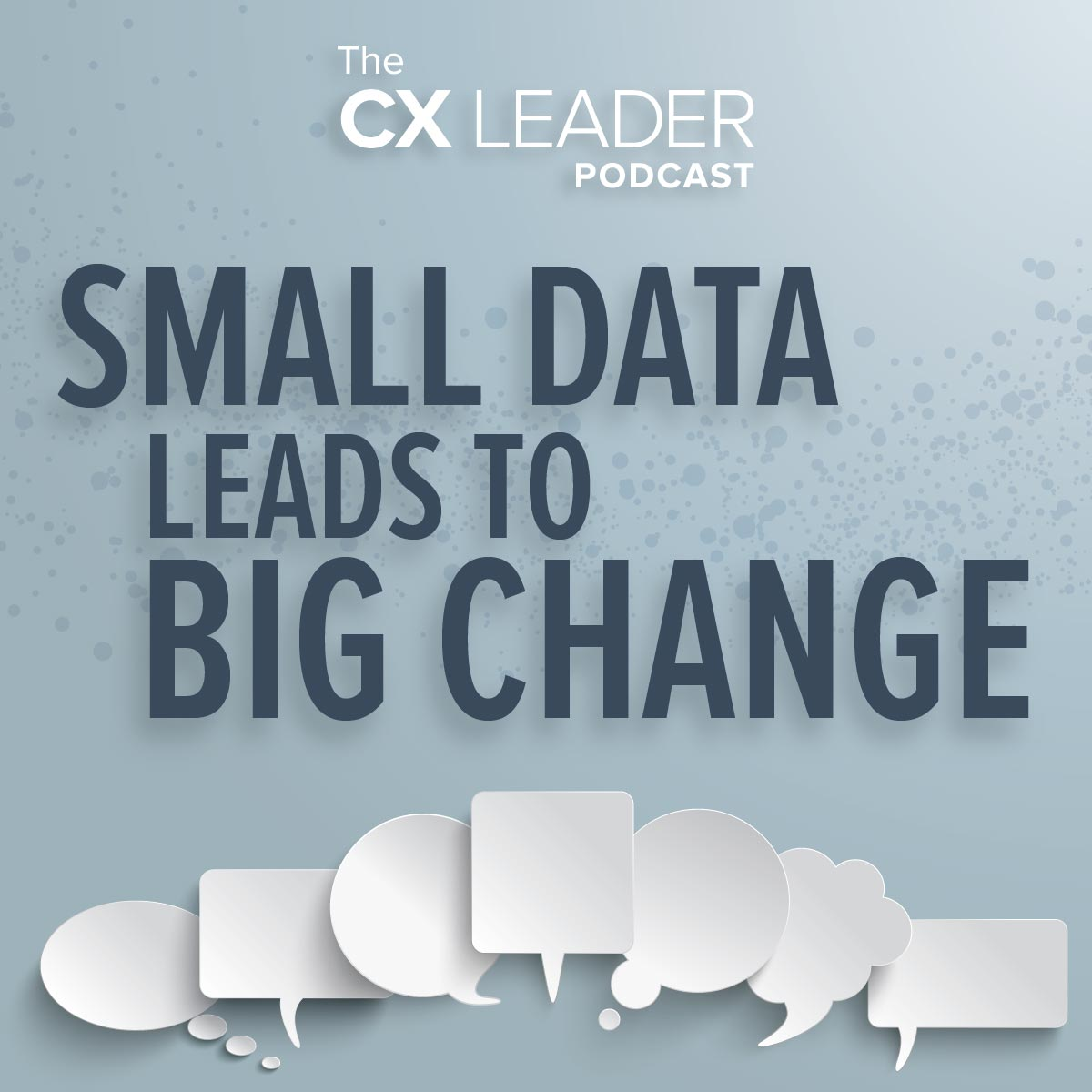 Small Data Leads to Big Change