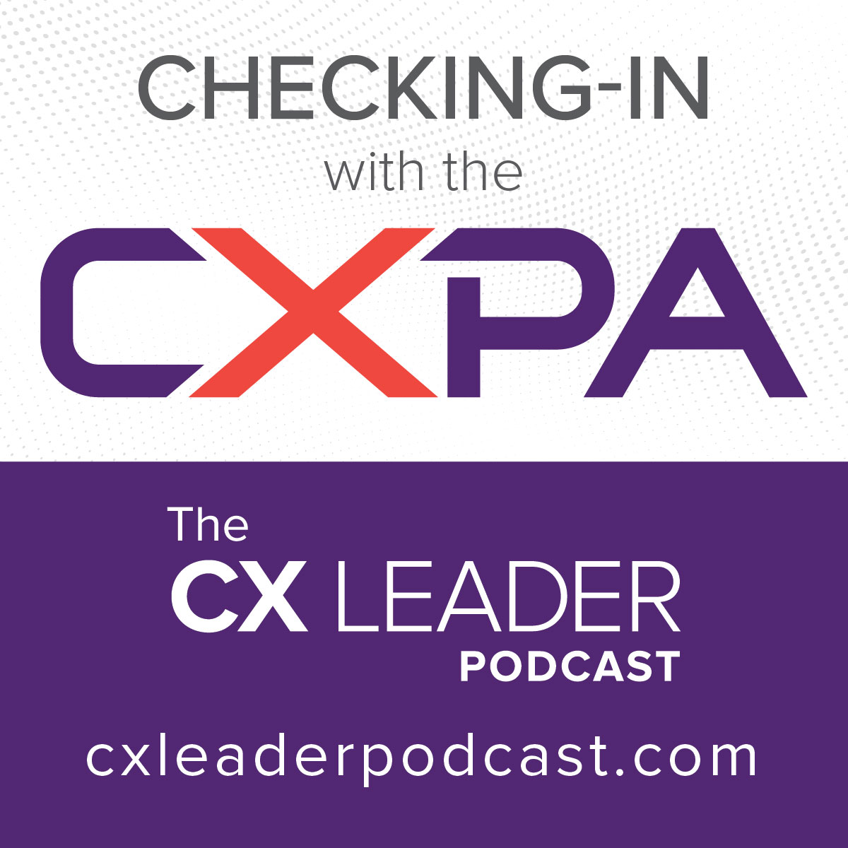 Checking In with the CXPA