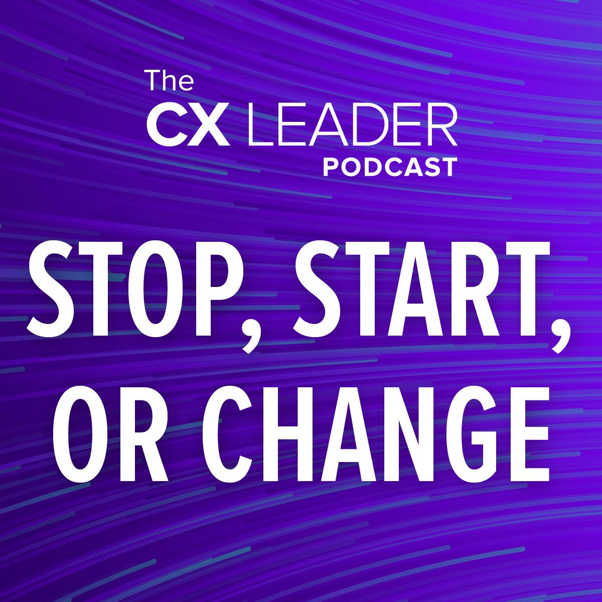 Stop, Start, or Change